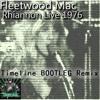 Fleetwood Mac - Rhiannon 1976 Live (Timeline BOOTLEG Remix)