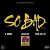 A-Dough, Juice Boi and Rich Rollin - So Bad (Remix) [Thizzler.com]