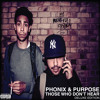 Phonix & Purpose - Those Who Don't Hear (Deluxe Edition) - 03 Change Ft. Coco