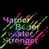 Daft Punk - Harder, Better, Faster, Stronger [REPOST IS UP FOR DOWNLOAD]