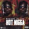 Montana of 300- Hot Nigga
