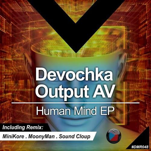 Devochka, Output Av - Human Mind (MiniKore Remix) [Digiment Records] Low Q Mp3