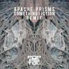 Apache Prisms (Something Fiction Remix)