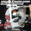 Afrojack & Martin Garrix - Turn Up The Speakers vs. All Of Me (Frcho Mashup)