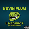 U Mad Bro? (Prod. By Superstaar Beats)