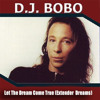Dj Bobo - Let The Dream Come True (Extended 02 Dreams)