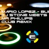 Mario Lopez - Blind Cj Stone Meets Mr Phillips Club Remix