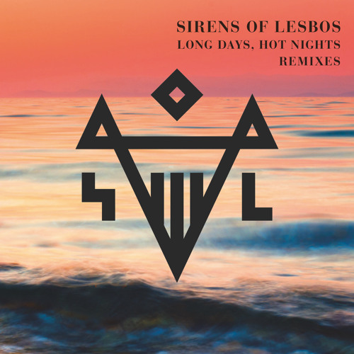 Sirens Of Lesbos - Long Days Hot Nights (Claptone Remix)