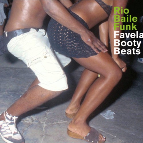"V.A. ""Rio Baile Funk Favela Booty Beats - Compiled by Daniel Haaksman"" (2004)"