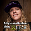 Duddy from Dirty Heads talks to X102.9