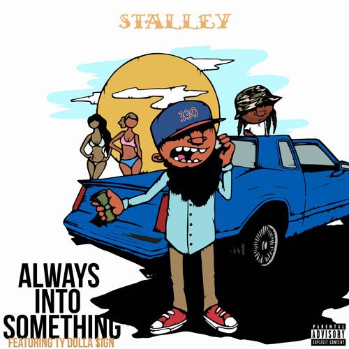Stalley ft Ty Dolla $ign – Always Into Something (Prod. Rashad)
