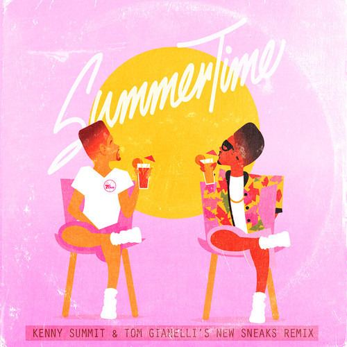 Summertime (Tom Gianelli & Kenny Summit New Sneaks Remix) 2014