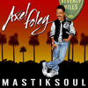 Mastiksoul - Axel Foley Bitch (AVAILABLE NOW)
