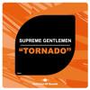 Supreme Gentlemen - Tornado [OUT NOW]