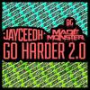 JayCeeOh ✖ Made Monster - Go Harder 2.0