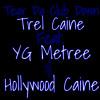 Tear Da Club Down - Trel Caine Ft YG Metree, & Hollywood Caine
