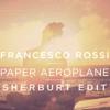 Francesco Rossi - Paper Aeroplane (Sherburt Edit)