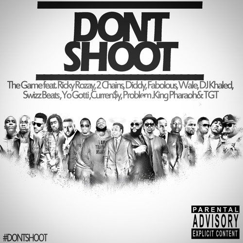 The Game - Don't Shoot (ft. Rick Ross, 2 Chainz, Diddy, Fabolous, Wale, DJ Khaled, Swizz Beatz...)
