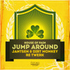 House Of Pain - Jump Around (Jantsen  Dirt Monkey Re - Twerk)