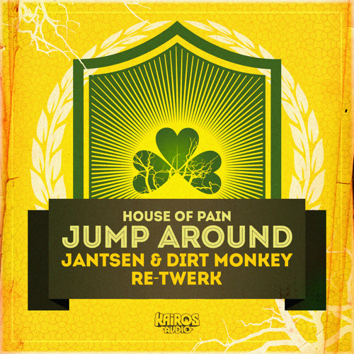 House Of Pain - Jump Around (Jantsen & Dirt Monkey Re - Twerk)