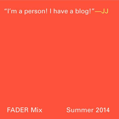 FADER Mix: JJ