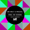 Mr Belt & Wezol - Feel So Good (Original Mix)[OUT NOW]