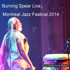 Burning Spear Live @ Montreal Jazz Festival 2014