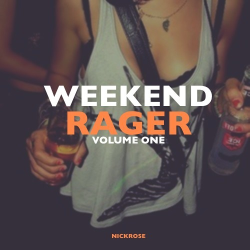 WEEKEND RAGER - VOLUME ONE