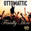 OttoMattic - Doesn't Matter