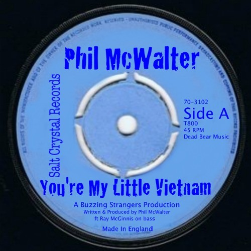 You're My Little Vietnam : Phil McWalter Original (dom ar leictreacha Bass) (remixed 19th Aug 14)