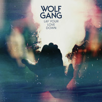 Wolf Gang Lay Your Love Down Artwork