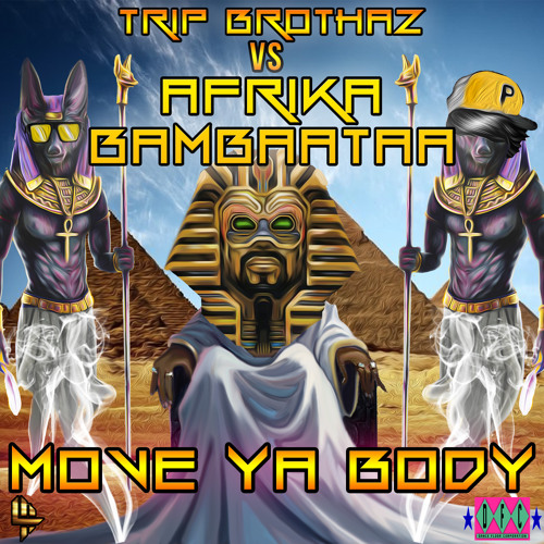 Move Ya Body - Trip Brothaz Vs Afrika Bambaataa - original mix - PREVIEW OUT ON 16th September