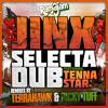 JINX - SELECTA DUB ft. TENNA STAR (TERRAHAWK REMIX)  [RAMA8 - OUT NOW!]