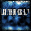 Let The River Flow - Kellie Rowley