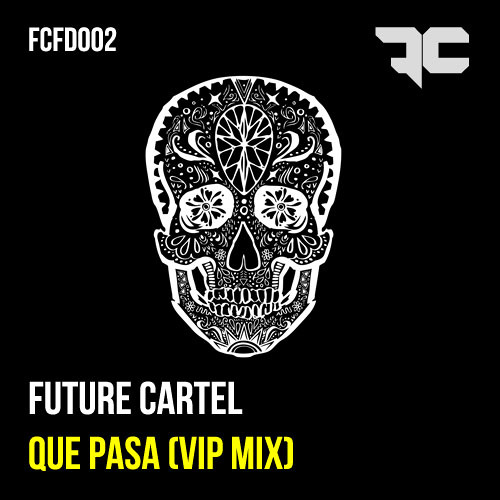 Future Cartel - Que Pasa - VIP Mix