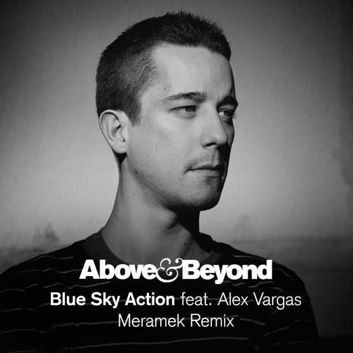 Above & Beyond feat. Alex Vargas - Blue Sky Action (Meramek Remix)