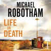 Life Or Death by Michael Robotham, narrated by John Chancer