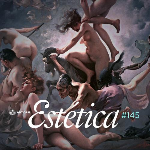 AntiCast 145 – Estética