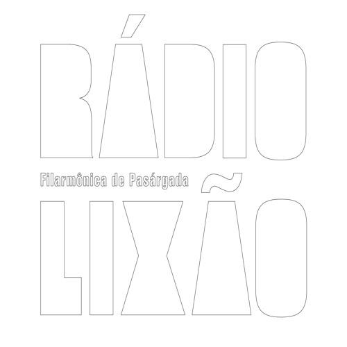 Rádio Lixão - Filarmônica de Pasárgada