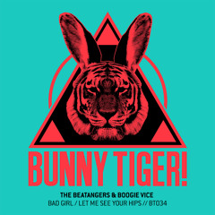 The Beatangers & Boogie Vice - Bad Girl / Let Me See Your Hips (Preview) BT034// [OUT NOW!]