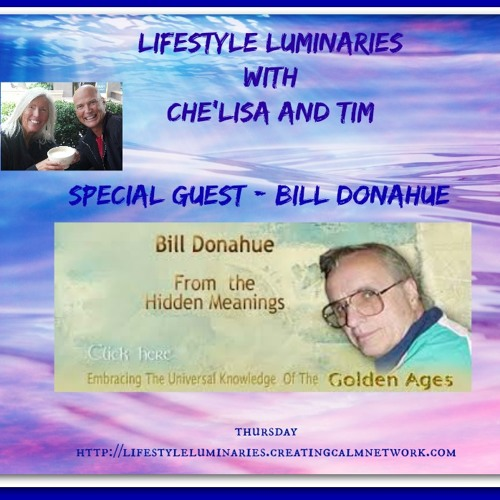 Lifestyle Luminaries with Che'lisa and Tim - guest Bill Donahue