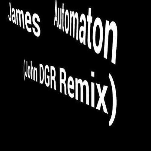 James-Automaton(John DGR Remix)