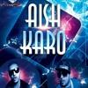 Aish Karo - Sabih Nawab ft Ace Boogie