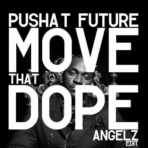 Pusha T x Future - Move That Dope (ANGELZ Edit)