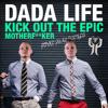 Dada Life - Kick Out The Epic Motherf**ker (Psyko Punkz Bootleg)