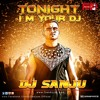 Desi Kalakar-Tonight I M Your DJ (Yo Yo Honey Singh)  Dj Sanju (UTG)