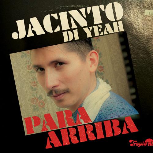 Jacinto Di Yeah - Para Arriba