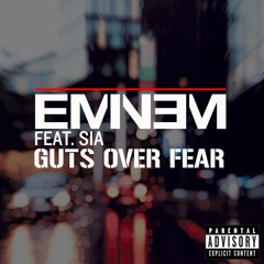 "Eminem ft. Sia - ""Guts Over Fear"""