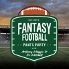 Fantasy Football Pants Party, ep. 3: Last minute draft and auction advice