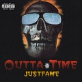 Just Fame – Outta Time (No Time)